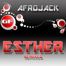 Esther (Remixed) mp3 Remix by Afrojack