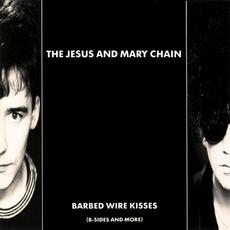 Barbed Wire Kisses mp3 Artist Compilation by The Jesus And Mary Chain
