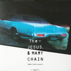 Sometimes Always mp3 Single by The Jesus And Mary Chain