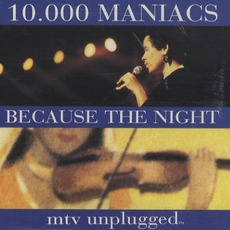 Because The Night: MTV Unplugged mp3 Single by 10,000 Maniacs