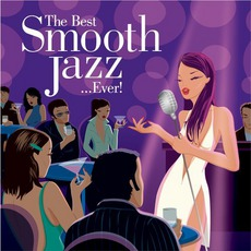 The Best Smooth Jazz...Ever! mp3 Compilation by Various Artists