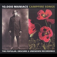 Campfire Songs: The Popular, Obscure & Unknown Recordings mp3 Artist Compilation by 10,000 Maniacs