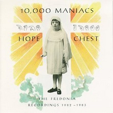 Hope Chest: The Fredonia Recordings 1982-1983 mp3 Artist Compilation by 10,000 Maniacs