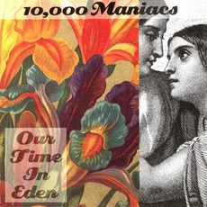 Our Time In Eden mp3 Album by 10,000 Maniacs