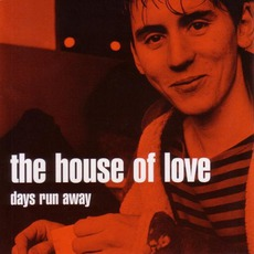 Days Run Away mp3 Album by The House Of Love