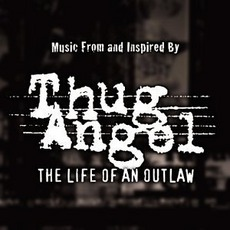 Thug Angel: The Life Of An Outlaw mp3 Soundtrack by Various Artists