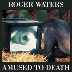 Amused To Death mp3 Album by Roger Waters