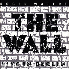 The Wall: Live In Berlin mp3 Live by Roger Waters