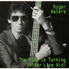 The Tide Is Turning (After Live Aid) mp3 Single by Roger Waters