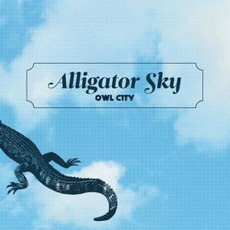 Alligator Sky mp3 Single by Owl City