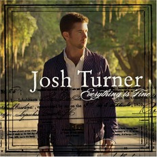 Everything Is Fine mp3 Album by Josh Turner