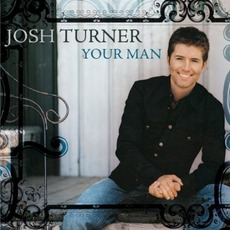Your Man mp3 Album by Josh Turner