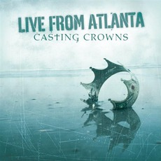 Live From Atlanta mp3 Live by Casting Crowns