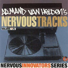 Nervous Innovators Series, Volume 1: Armand Van Helden's Nervous Tracks
