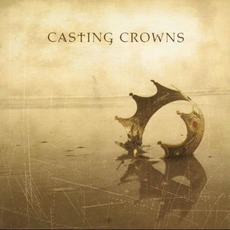 Casting Crowns mp3 Album by Casting Crowns