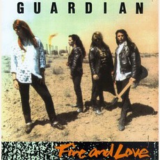 Fire And Love mp3 Album by Guardian