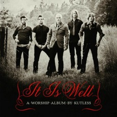 It Is Well mp3 Album by Kutless