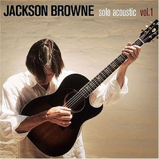 Solo Acoustic, Volume 1 mp3 Live by Jackson Browne