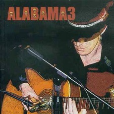 Last Train To Mashville, Volume 2 mp3 Album by Alabama 3