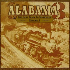 The Last Train To Mashville, Volume 1 mp3 Album by Alabama 3