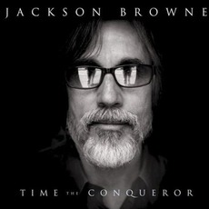 Time The Conqueror mp3 Album by Jackson Browne