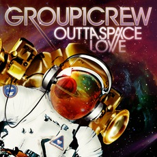 Outta Space Love mp3 Album by Group 1 Crew