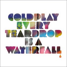Every Teardrop Is A Waterfall mp3 Album by Coldplay