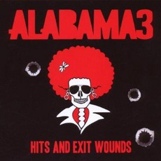 Hits And Exit Wounds mp3 Artist Compilation by Alabama 3