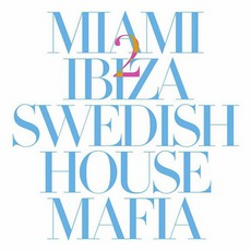 Miami 2 Ibiza (Instrumental) mp3 Single by Swedish House Mafia