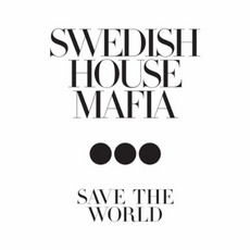 Save The World mp3 Single by Swedish House Mafia