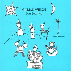 Soul Journey mp3 Album by Gillian Welch