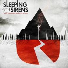 With Ears To See And Eyes To Hear mp3 Album by Sleeping With Sirens