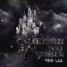 Between Two Worlds mp3 Album by Trip Lee