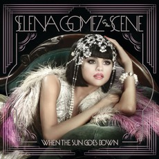 When The Sun Goes Down mp3 Album by Selena Gomez & The Scene