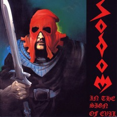 In The Sign Of Evil / Obsessed By Cruelty mp3 Album by Sodom