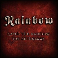 Catch The Rainbow: The Anthology mp3 Artist Compilation by Rainbow