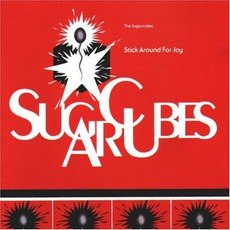 Stick Around For Joy mp3 Album by The Sugarcubes