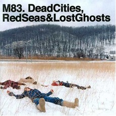 Dead Cities, Red Seas & Lost Ghosts mp3 Album by M83
