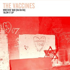 Wreckin' Bar (Ra Ra Ra) / Blow It Up by The Vaccines