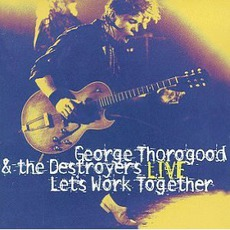 Let's Work Together (Live) mp3 Live by George Thorogood & The Destroyers