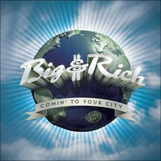 Comin' To Your City mp3 Album by Big & Rich