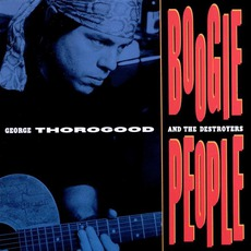 Boogie People mp3 Album by George Thorogood & The Destroyers
