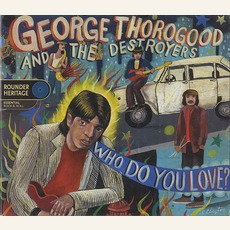 Who Do You Love? mp3 Album by George Thorogood & The Destroyers