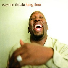 Hang Time mp3 Album by Wayman Tisdale