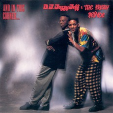 And In This Corner... mp3 Album by DJ Jazzy Jeff & The Fresh Prince