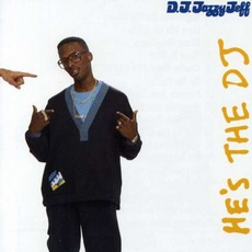 He's The Dj, I'm The Rapper mp3 Album by DJ Jazzy Jeff & The Fresh Prince