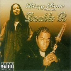 Bizzy Bone Presents: Double R