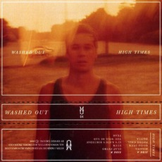 High Times mp3 Album by Washed Out