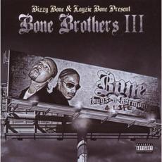 Bone Brothers III: Bone Thugs-N-Harmony 4 Life by Bone Brothers
