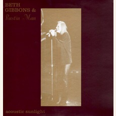 Acoustic Sunlight by Beth Gibbons & Rustin Man